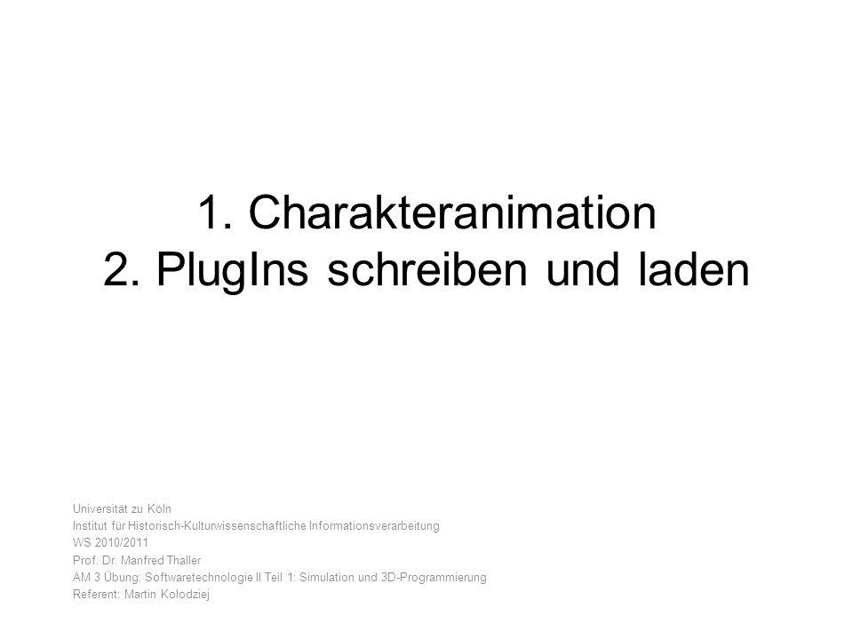 1. Charakteranimation 2.