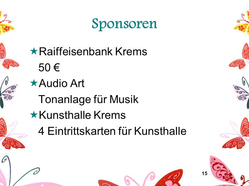 15 Sponsoren  Raiffeisenbank Krems 50 €  Audio Art Tonanlage für Musik  Kunsthalle Krems 4 Eintrittskarten für Kunsthalle