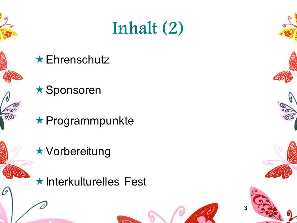 3 Inhalt (2)  Ehrenschutz  Sponsoren  Programmpunkte  Vorbereitung  Interkulturelles Fest