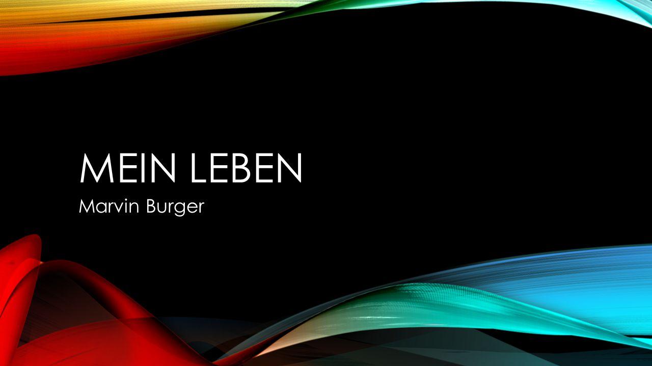 MEIN LEBEN Marvin Burger