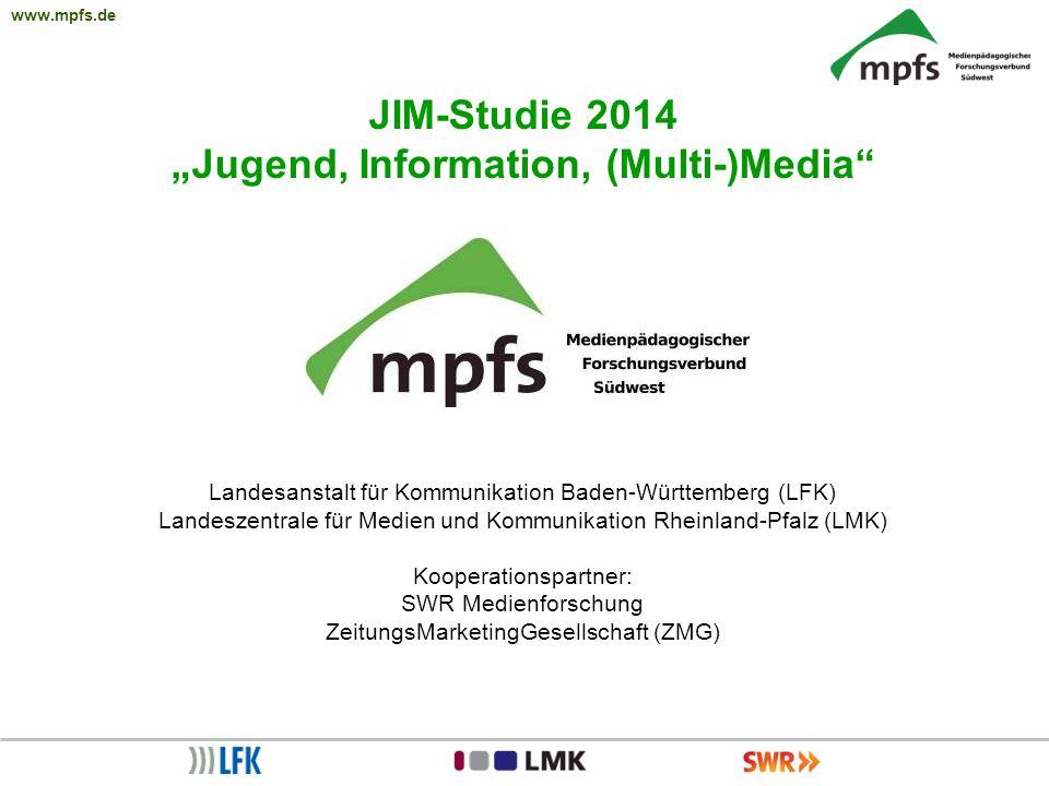 """www.mpfs.de JIM-Studie 2014 """"Jugend, Information, (Multi-)Media"""" Landesanstalt für Kommunikation Baden-Württemberg (LFK) Landeszentrale für Medien und"""