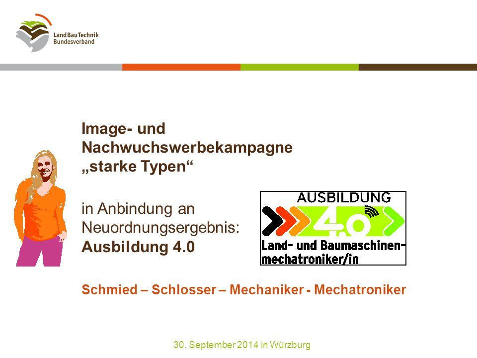 """Image- und Nachwuchswerbekampagne """"starke Typen in Anbindung an Neuordnungsergebnis: Ausbildung 4.0 Schmied – Schlosser – Mechaniker - Mechatroniker 30."""