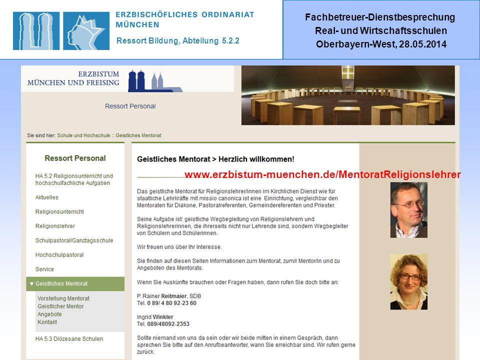Ressort Bildung, Abteilung 5.2.2 Fachbetreuer-Dienstbesprechung Real- und Wirtschaftsschulen Oberbayern-West, 28.05.2014 www.erzbistum-muenchen.de/MentoratReligionslehrer
