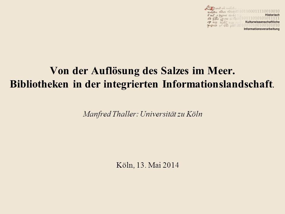 Von der Auflösung des Salzes im Meer. Bibliotheken in der integrierten Informationslandschaft.