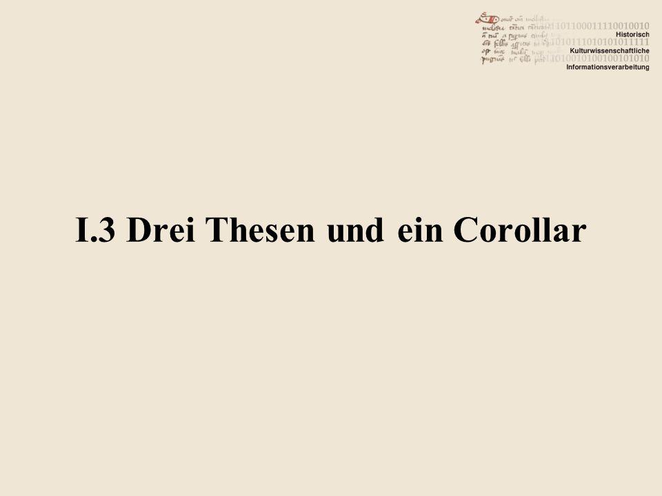 I.3 Drei Thesen und ein Corollar