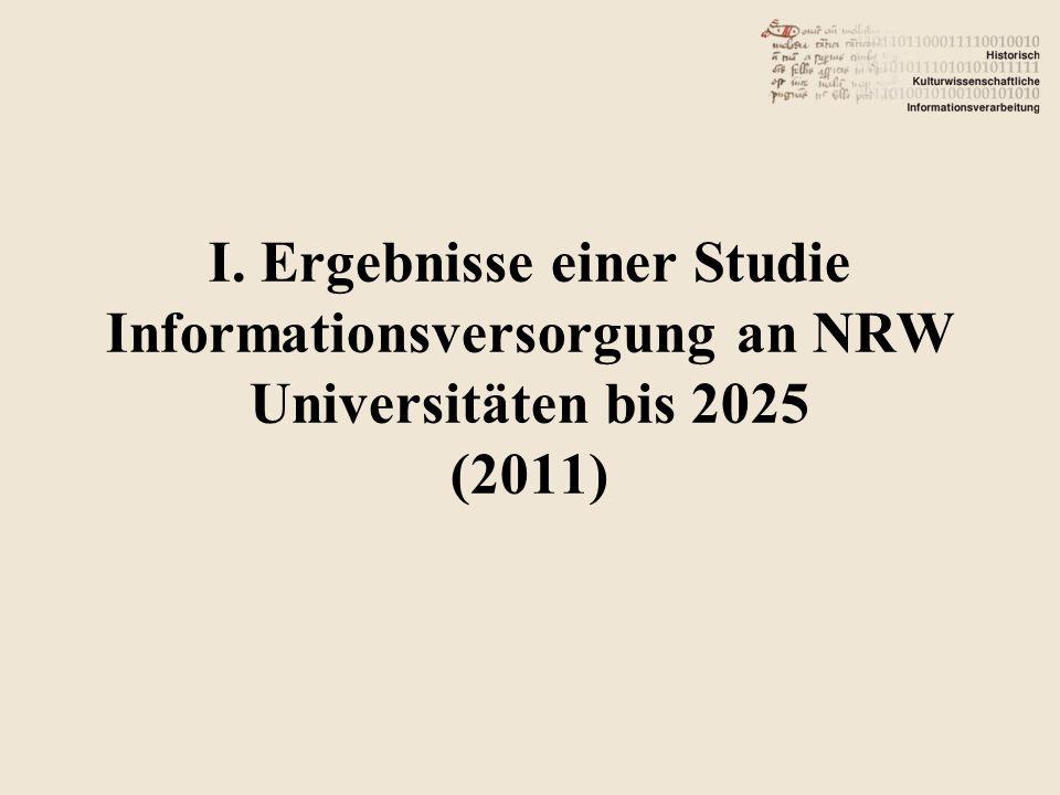 I. Ergebnisse einer Studie Informationsversorgung an NRW Universitäten bis 2025 (2011)