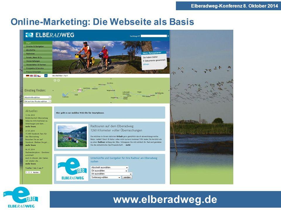 www.elberadweg.de Elberadweg-Konferenz 8. Oktober 2014 Online-Marketing: Die Webseite als Basis