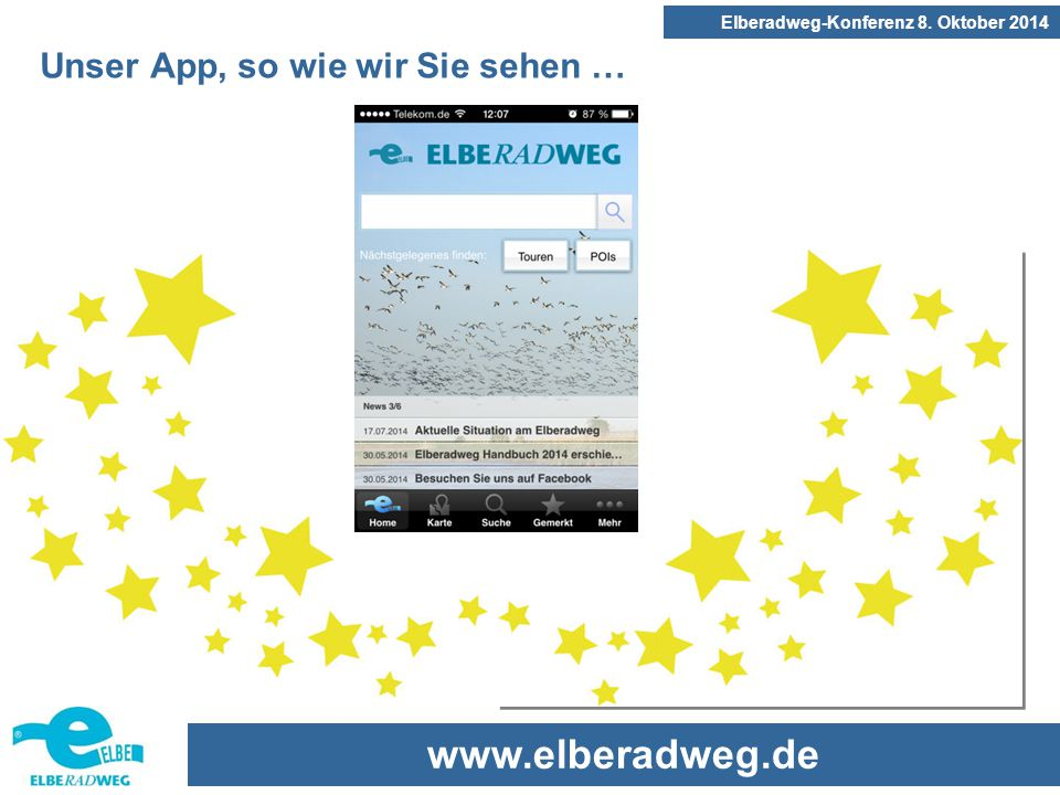 www.elberadweg.de Elberadweg-Konferenz 8. Oktober 2014 Unser App, so wie wir Sie sehen …