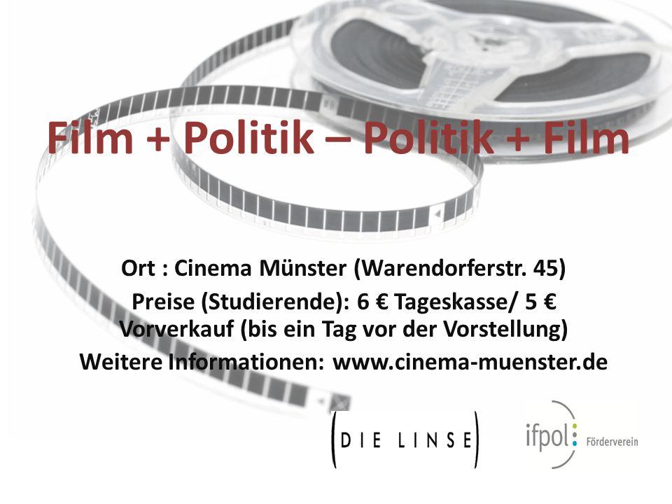 Film + Politik – Politik + Film Ort : Cinema Münster (Warendorferstr.