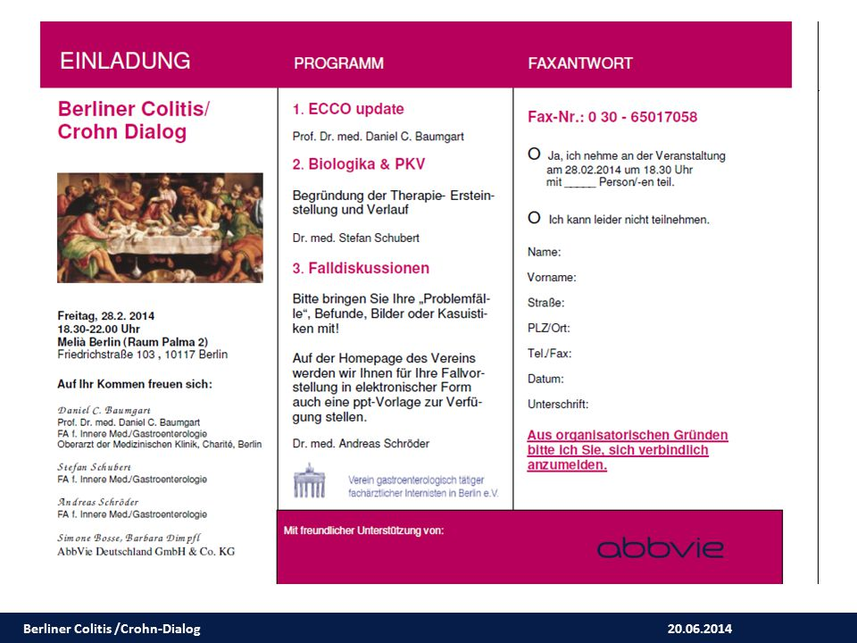 20.06.2014 Berliner Colitis /Crohn-Dialog Fallbeispiel Berliner Colitis / Crohn-Dialog Name / Klinik / Praxis