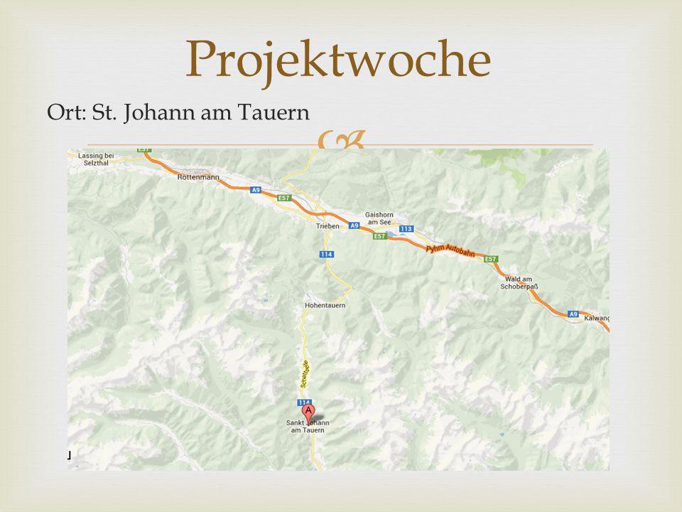  Ort: St. Johann am Tauern Projektwoche