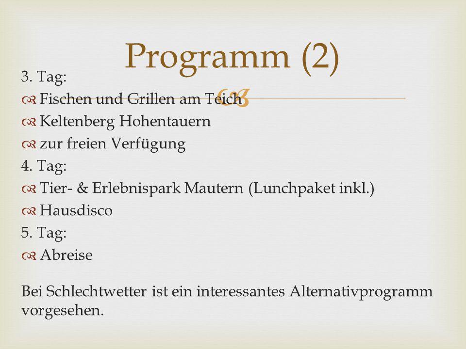  3. Tag:  Fischen und Grillen am Teich  Keltenberg Hohentauern  zur freien Verfügung 4.
