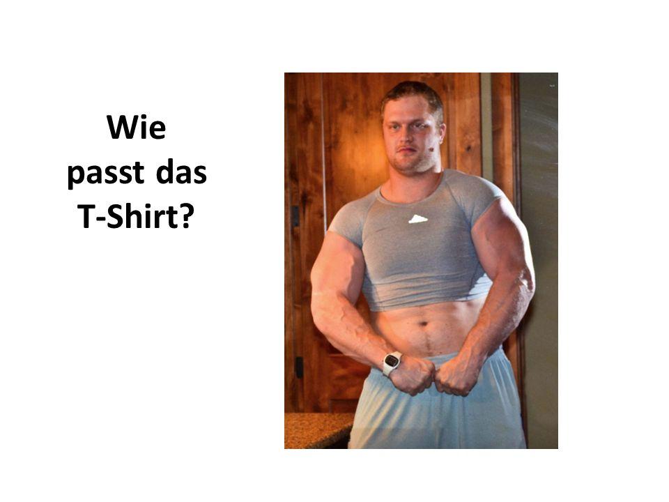 Wie passt das T-Shirt?