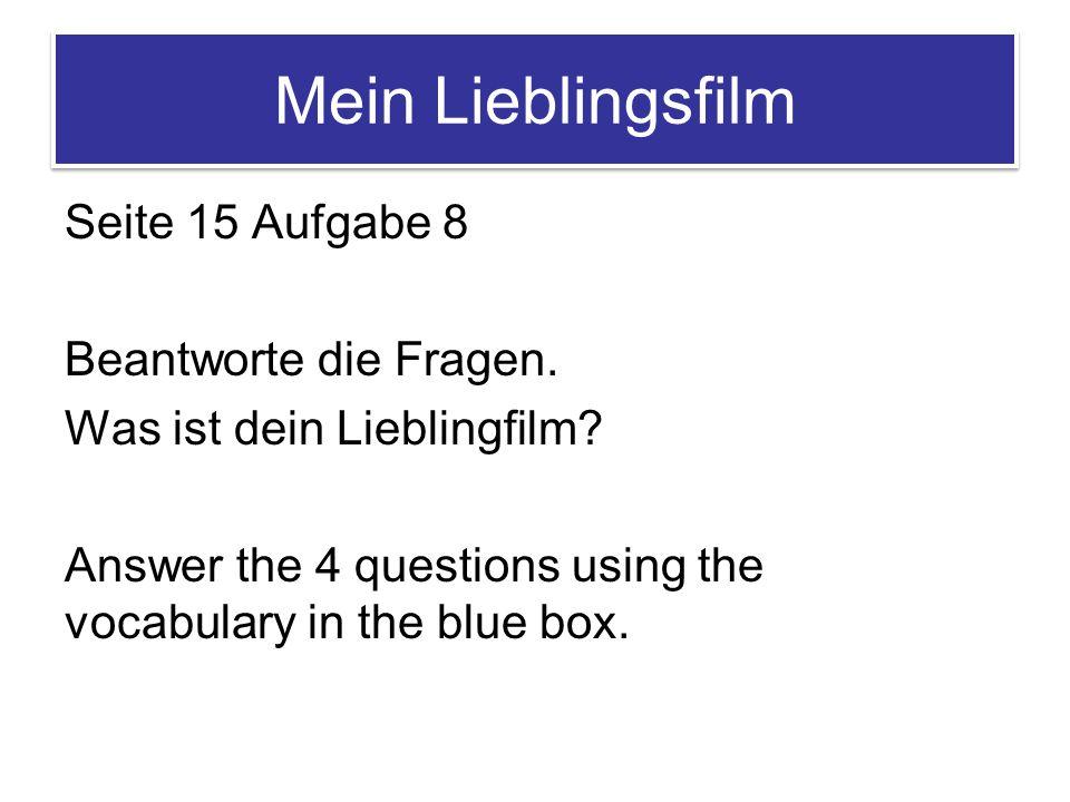 Mein Lieblingsfilm Seite 15 Aufgabe 8 Beantworte die Fragen.