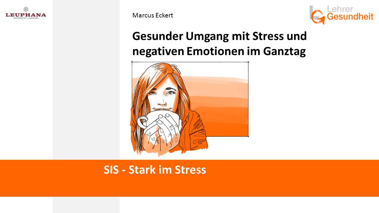 Marcus Eckert Gesunder Umgang mit Stress und negativen Emotionen im Ganztag SIS - Stark im Stress