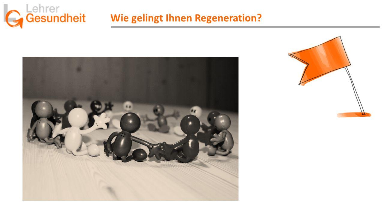 Wie gelingt Ihnen Regeneration?