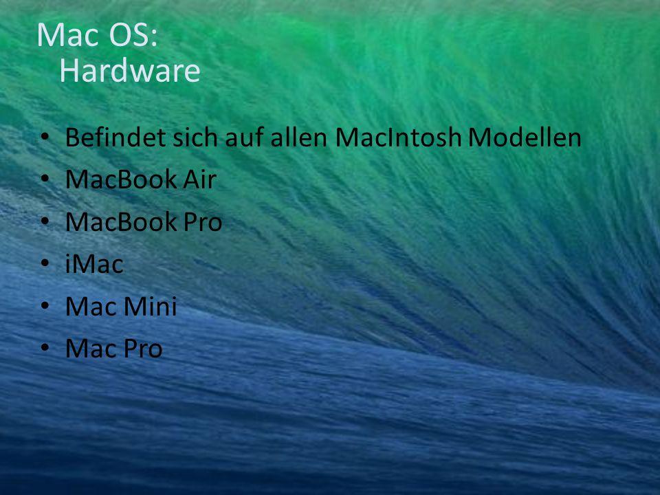 Befindet sich auf allen MacIntosh Modellen MacBook Air MacBook Pro iMac Mac Mini Mac Pro Mac OS: Hardware