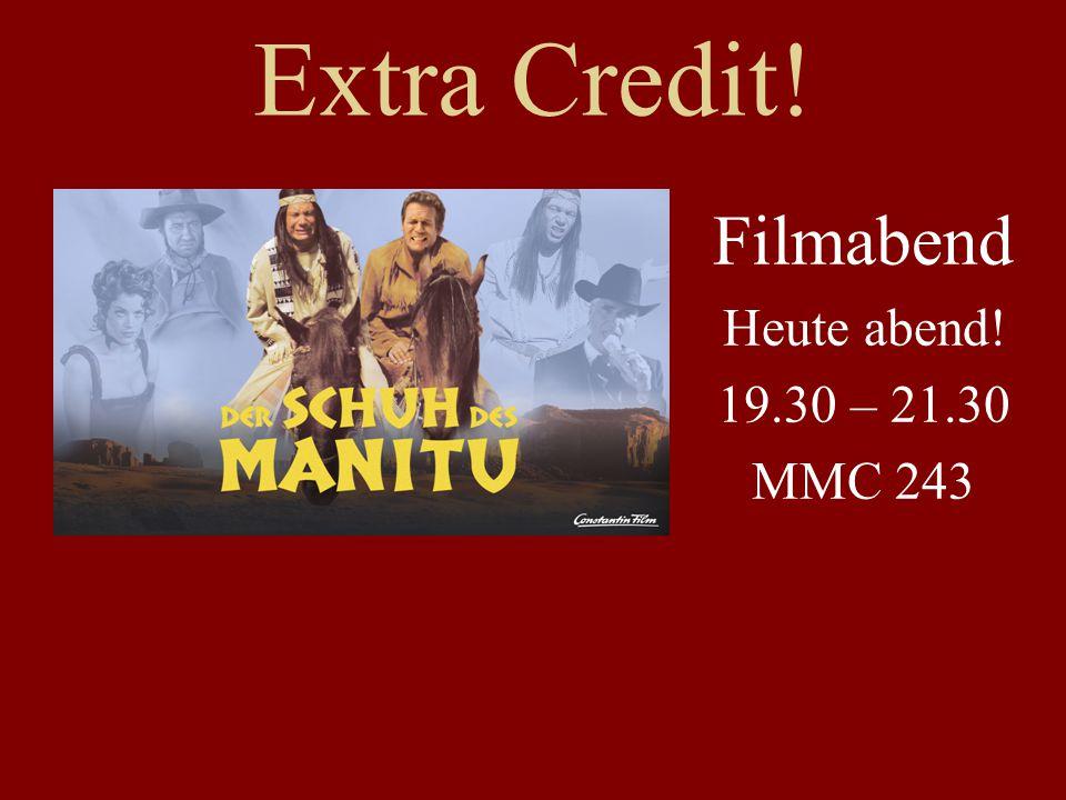 Extra Credit! Filmabend Heute abend! 19.30 – 21.30 MMC 243