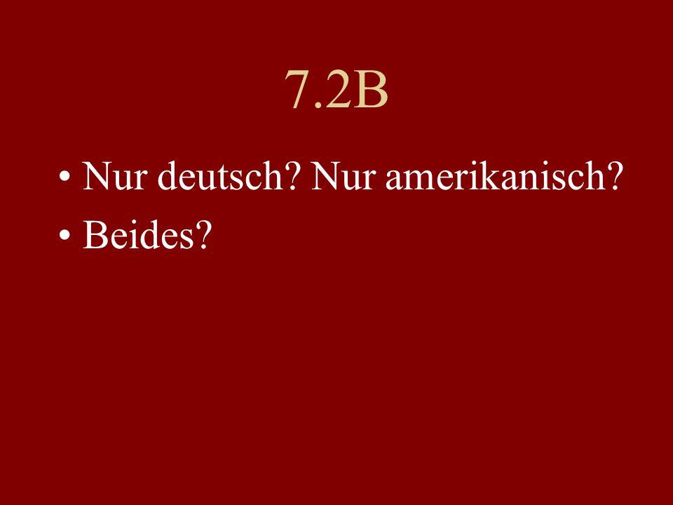 7.2B Nur deutsch Nur amerikanisch Beides