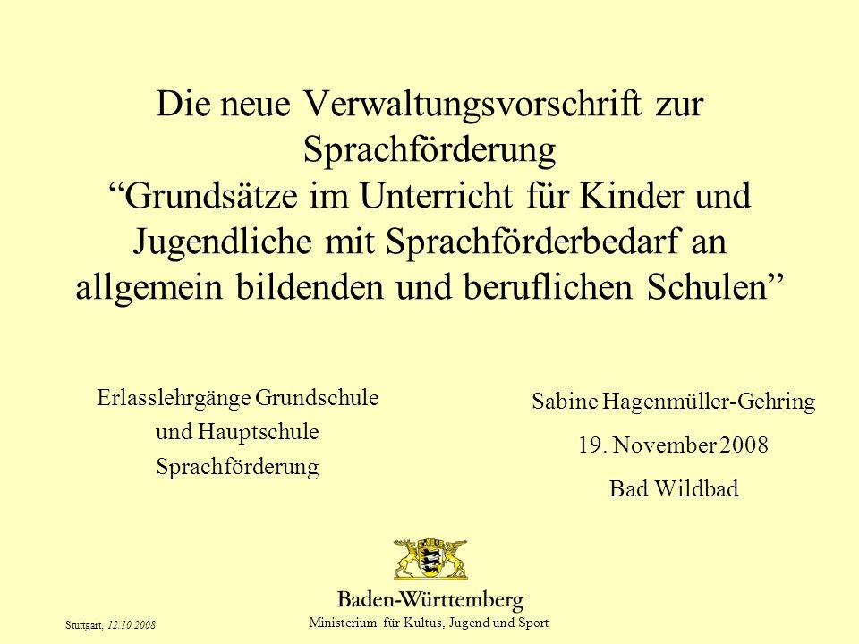 """Ministerium für Kultus, Jugend und Sport Stuttgart, 12.10.2008 Die neue Verwaltungsvorschrift zur Sprachförderung """"Grundsätze im Unterricht für Kinder"""