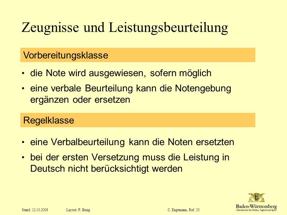 Ministerium für Kultus, Jugend und Sport Layout: P. Braig Stand: 12.10.2008C. Engemann, Ref. 33 Zeugnisse und Leistungsbeurteilung die Note wird ausge