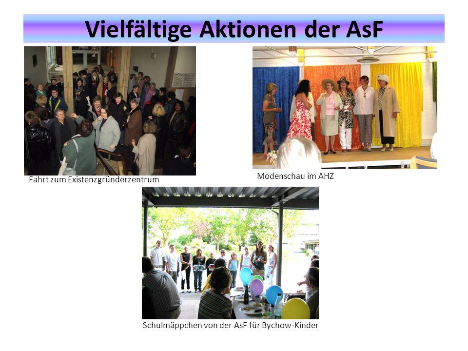 Vielfältige Aktionen der AsF Fahrt zum Existenzgründerzentrum Modenschau im AHZ Schulmäppchen von der AsF für Bychow-Kinder