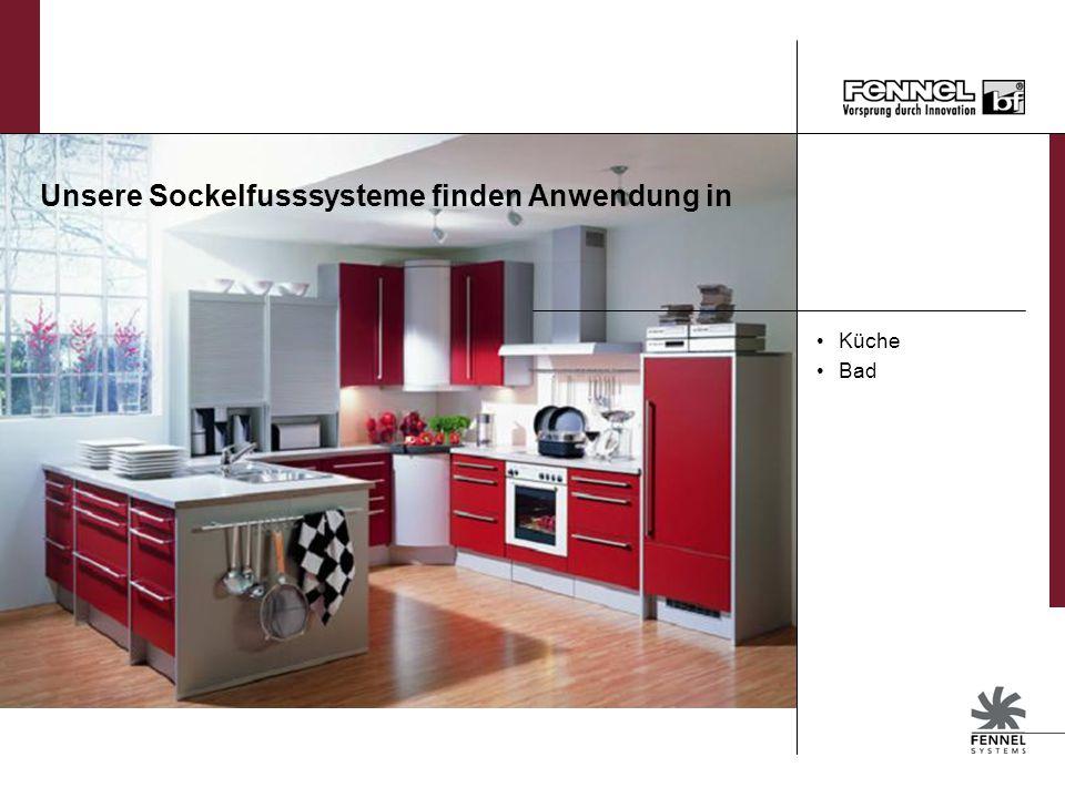 Unsere Sockelfusssysteme finden Anwendung in Küche Bad