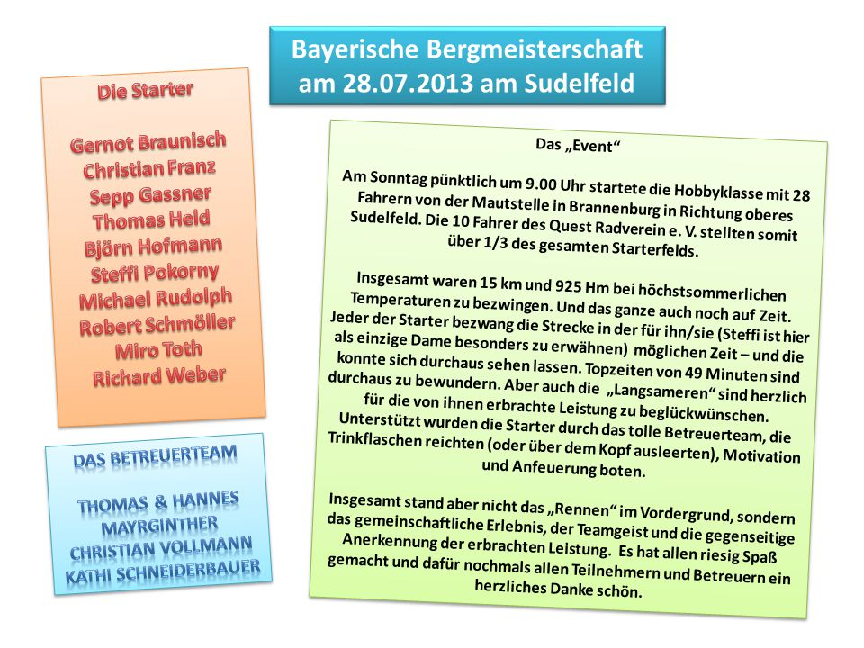 """Bayerische Bergmeisterschaft am 28.07.2013 am Sudelfeld Das """"Event Am Sonntag pünktlich um 9.00 Uhr startete die Hobbyklasse mit 28 Fahrern von der Mautstelle in Brannenburg in Richtung oberes Sudelfeld."""
