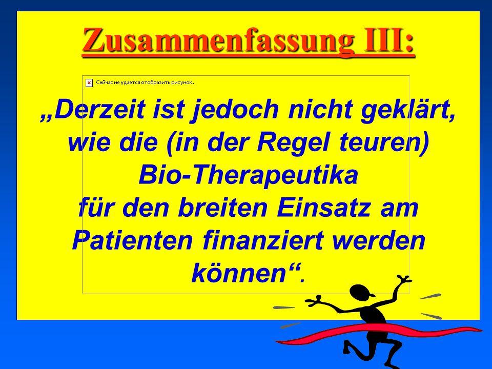 """03.05.2001 17.00 Uhr s.t. Potsdam: 16.06.2001 GEHE Zusammenfassung III: """"Derzeit ist jedoch nicht geklärt, wie die (in der Regel teuren) Bio-Therapeut"""