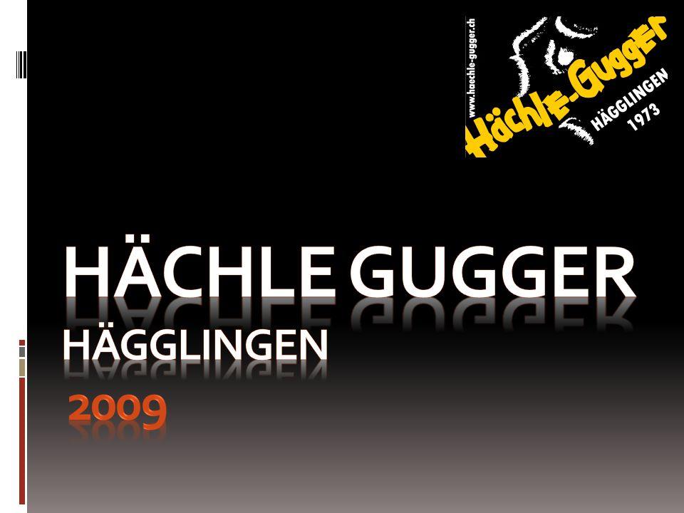 Hächle Gugger 2009 Hier wollen wir euch unseren Verein ein Stück näher bringen.