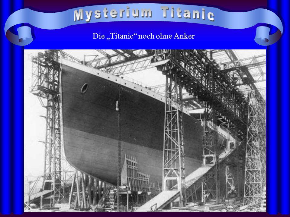 """Die """"Titanic"""" noch ohne Anker"""