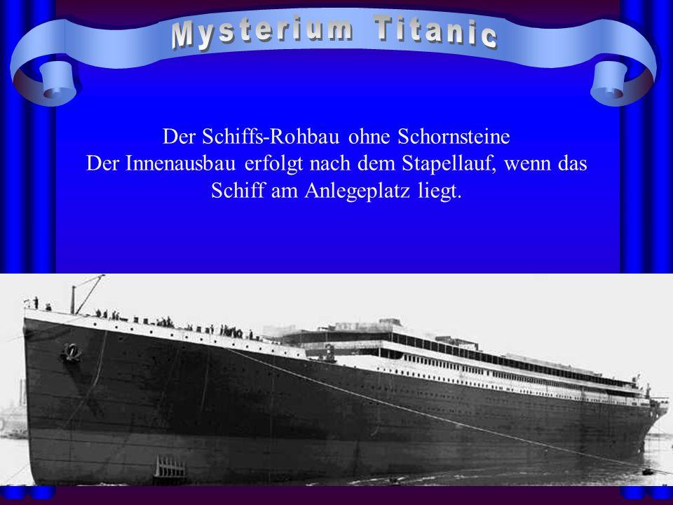 Der Schiffs-Rohbau ohne Schornsteine Der Innenausbau erfolgt nach dem Stapellauf, wenn das Schiff am Anlegeplatz liegt.