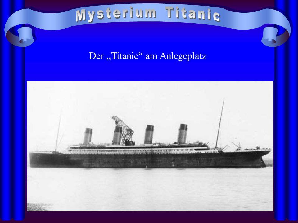"""Der """"Titanic"""" am Anlegeplatz"""