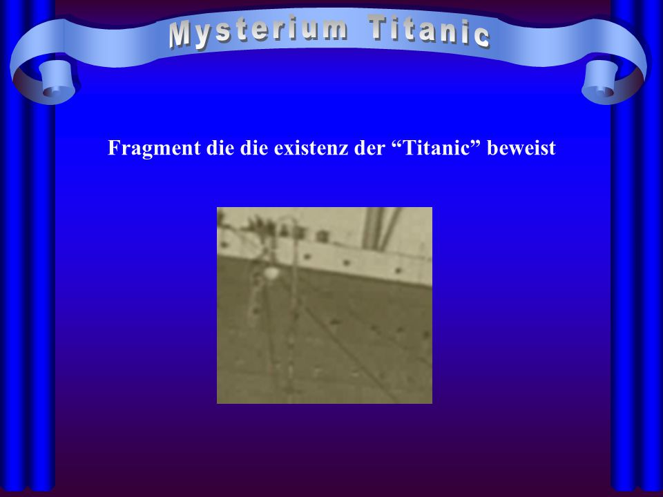 """Fragment die die existenz der """"Titanic"""" beweist"""