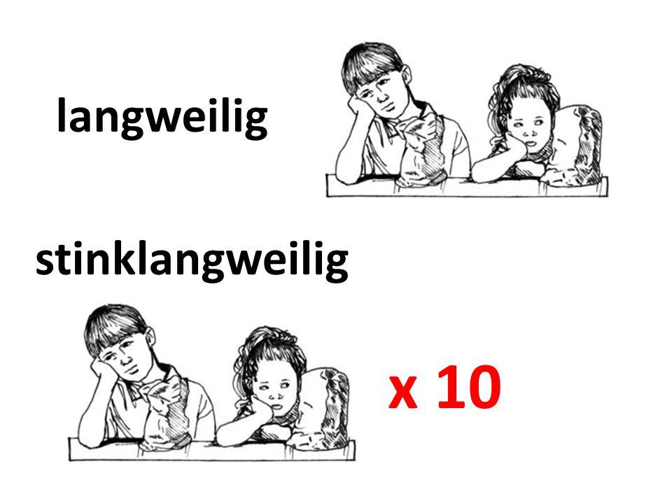 langweilig stinklangweilig x 10