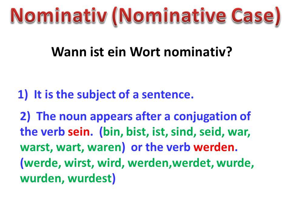 Wann ist ein Wort akkusativ.1) It is the direct object of a sentence.