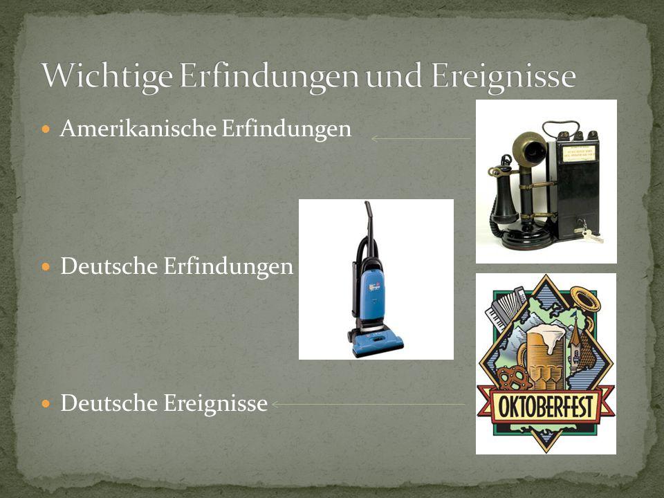 Amerikanische Erfindungen Deutsche Erfindungen Deutsche Ereignisse