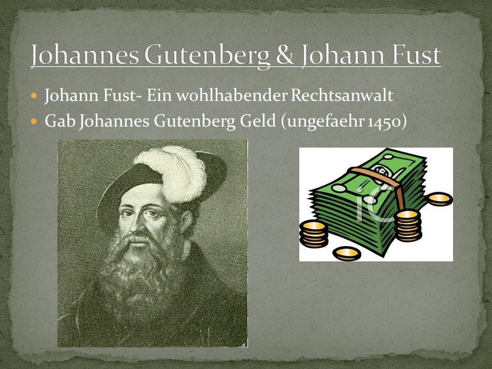 Johann Fust- Ein wohlhabender Rechtsanwalt Gab Johannes Gutenberg Geld (ungefaehr 1450)