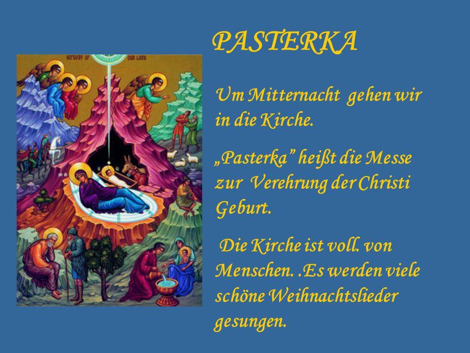 """PASTERKA Um Mitternacht gehen wir in die Kirche. """"Pasterka"""" heißt die Messe zur Verehrung der Christi Geburt. Die Kirche ist voll. von Menschen..Es we"""