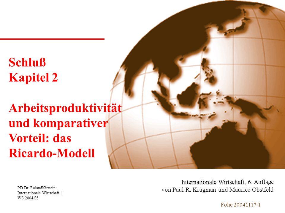 PD Dr. RolandKirstein: Internationale Wirtschaft 1 WS 2004/05 Folie 20041117-1 Kapitel 1 Einführung Internationale Wirtschaft Internationale Wirtschaf