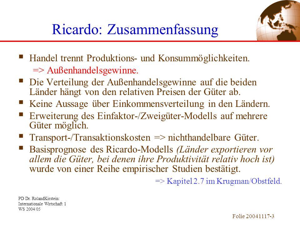 PD Dr. RolandKirstein: Internationale Wirtschaft 1 WS 2004/05 Folie 20041117-3  Handel trennt Produktions- und Konsummöglichkeiten. => Außenhandelsge