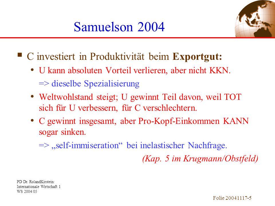 PD Dr. RolandKirstein: Internationale Wirtschaft 1 WS 2004/05 Folie 20041117-5 Samuelson 2004  C investiert in Produktivität beim Exportgut: U kann a