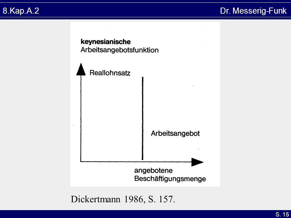 S. 15 Dickertmann 1986, S. 157. 8.Kap.A.2 Dr. Messerig-Funk
