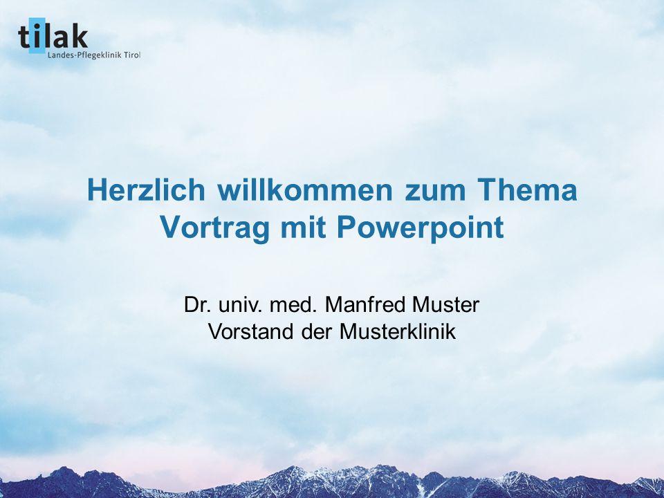1.März 2005 Prof. Dr. Max Mustermann Herzlich willkommen zum Thema Vortrag mit Powerpoint Dr.