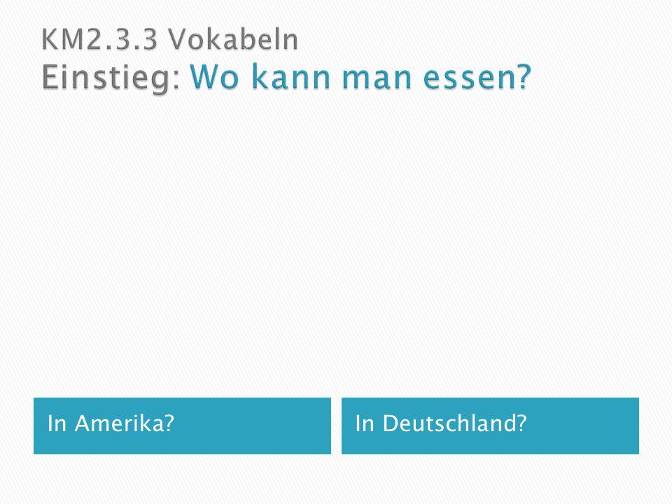 In Amerika?In Deutschland?