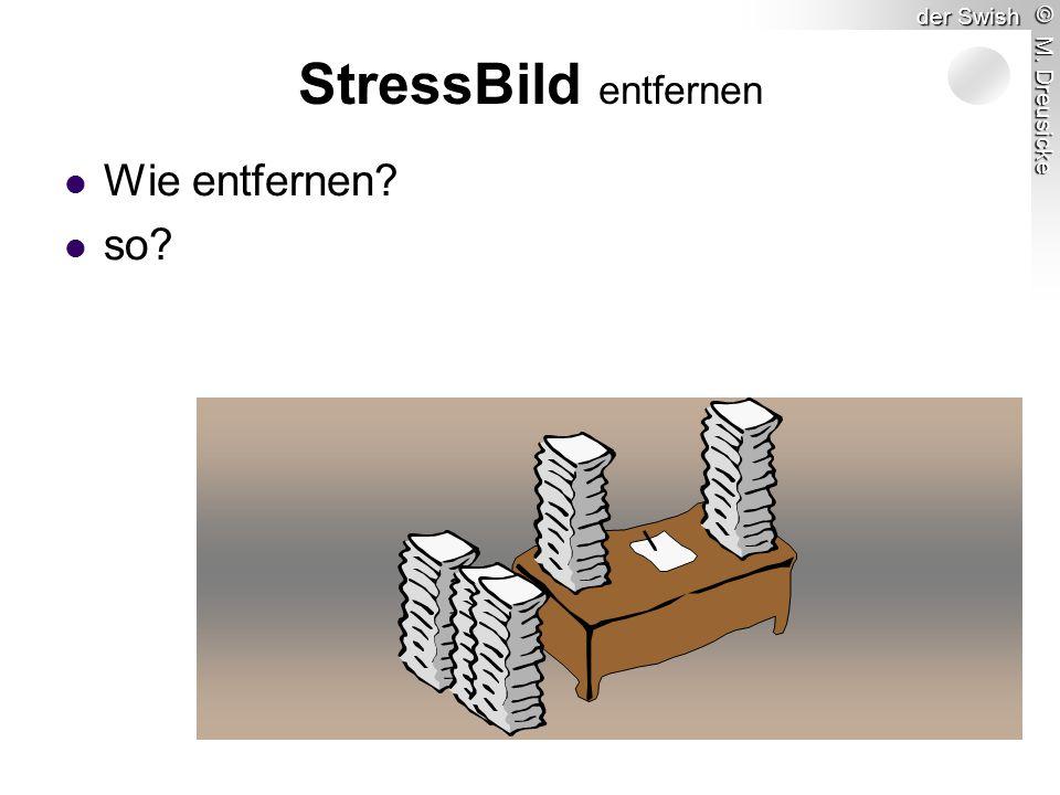 © M. Dreusicke der Swish Wie entfernen so StressBild entfernen
