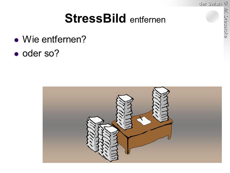 © M. Dreusicke der Swish Wie entfernen oder so StressBild entfernen