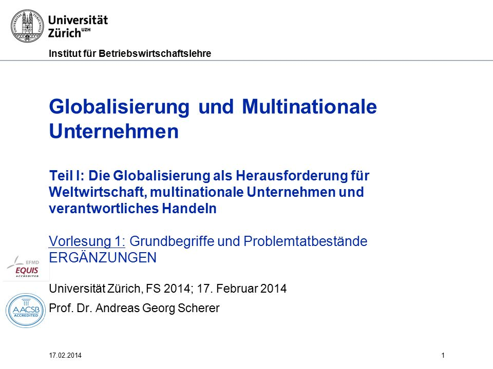 Institut für Betriebswirtschaftslehre 17.02.20141 Globalisierung und Multinationale Unternehmen Teil I: Die Globalisierung als Herausforderung für Wel