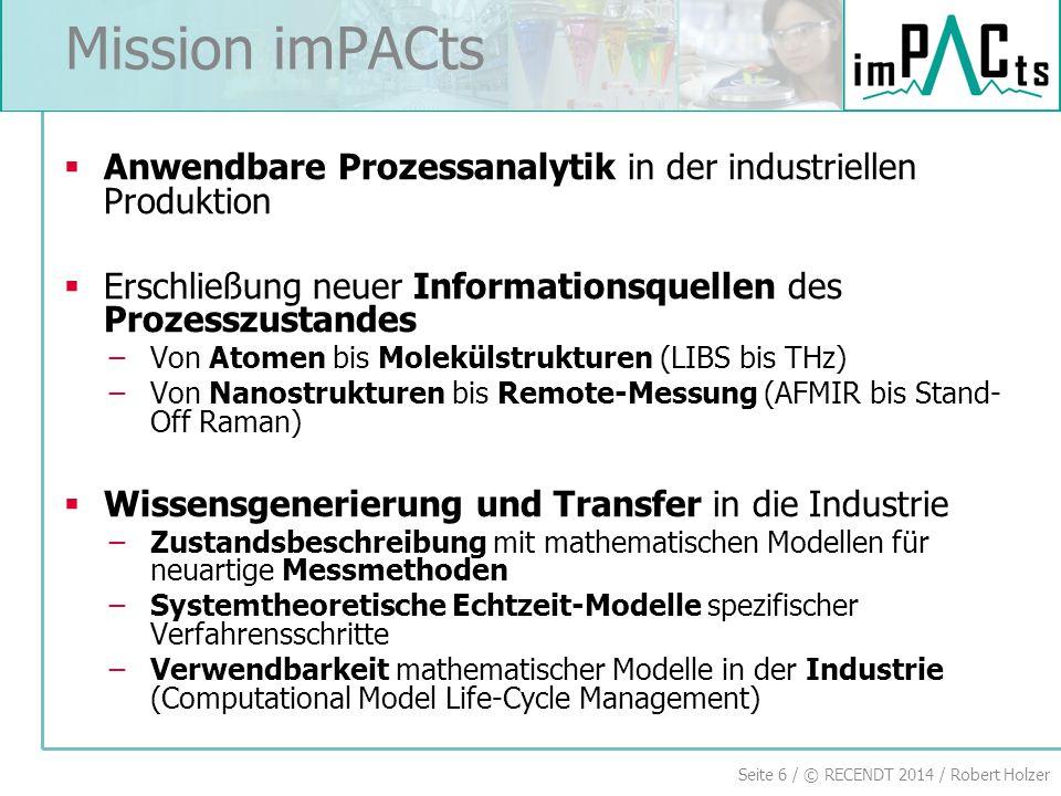Seite 6 / © RECENDT 2014 / Robert Holzer  Anwendbare Prozessanalytik in der industriellen Produktion  Erschließung neuer Informationsquellen des Pro