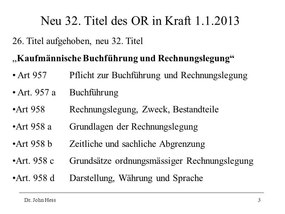 Dr. John Hess3 Neu 32. Titel des OR in Kraft 1.1.2013 26.